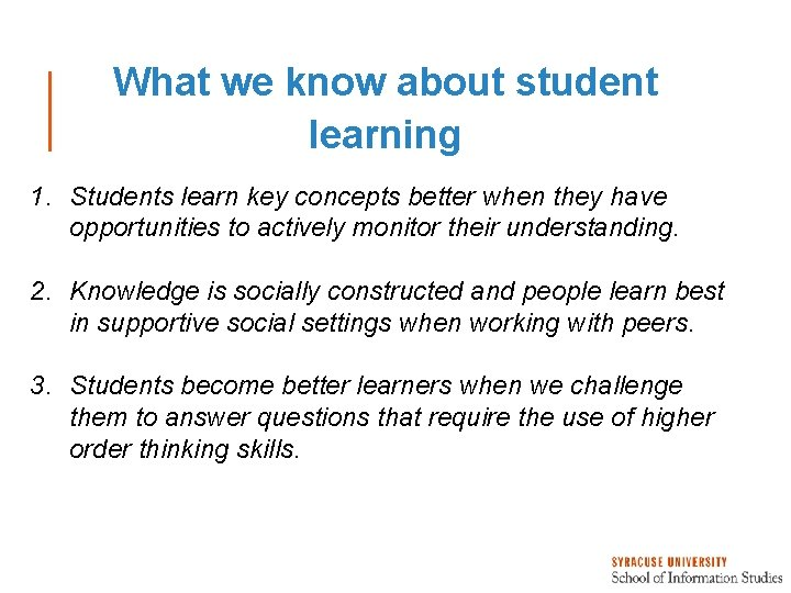 What we know about student learning 1. Students learn key concepts better when they