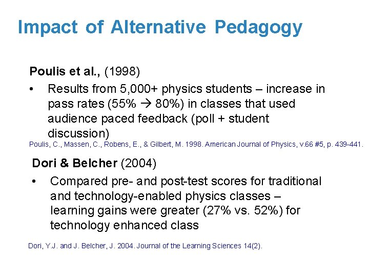 Impact of Alternative Pedagogy Poulis et al. , (1998) • Results from 5, 000+
