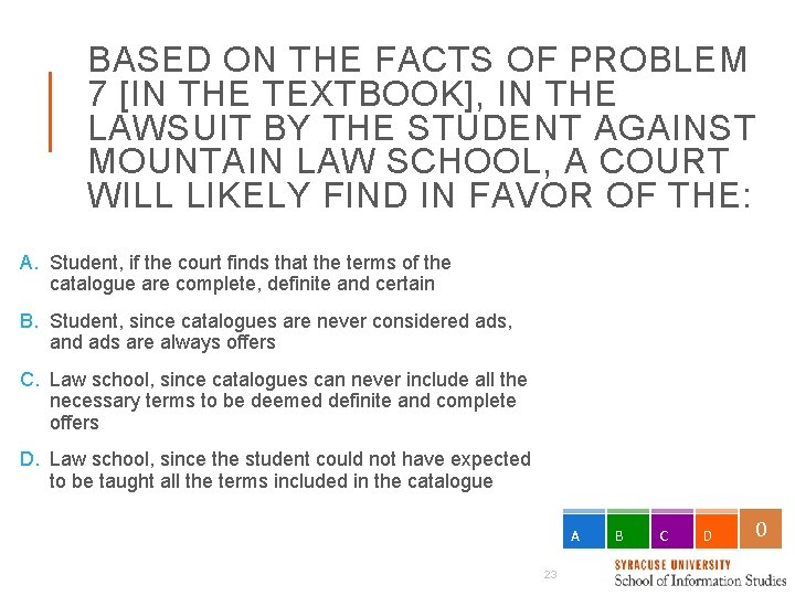 BASED ON THE FACTS OF PROBLEM 7 [IN THE TEXTBOOK], IN THE LAWSUIT BY