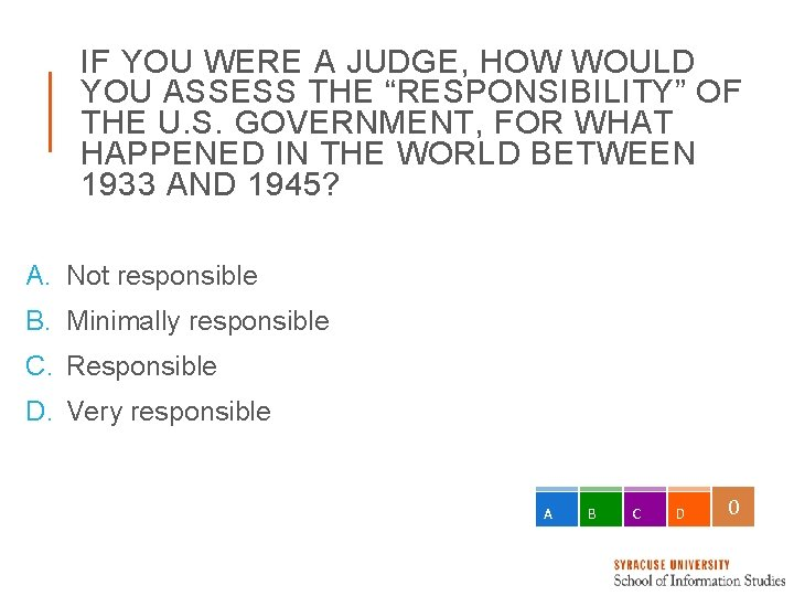 """IF YOU WERE A JUDGE, HOW WOULD YOU ASSESS THE """"RESPONSIBILITY"""" OF THE U."""