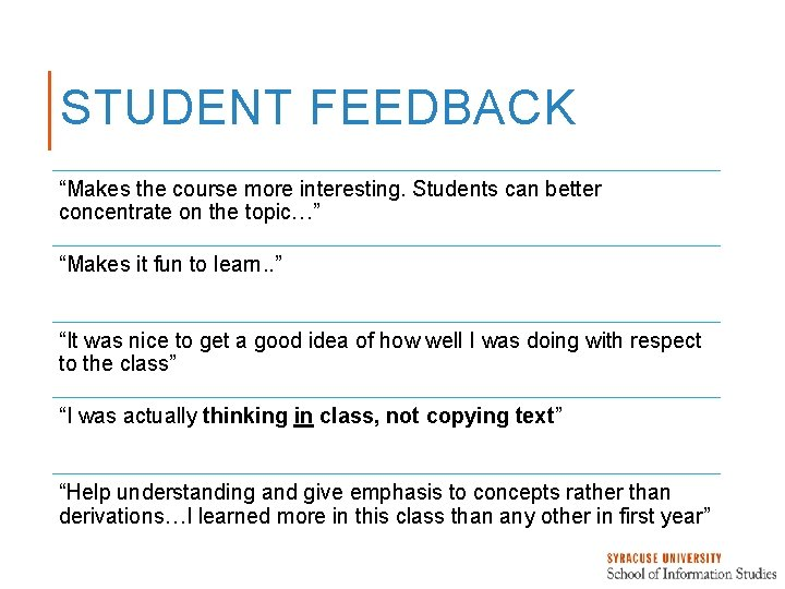"""STUDENT FEEDBACK """"Makes the course more interesting. Students can better concentrate on the topic…"""""""