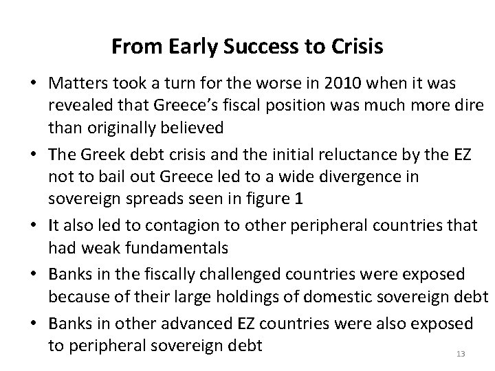 From Early Success to Crisis • Matters took a turn for the worse in