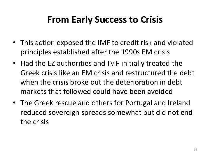 From Early Success to Crisis • This action exposed the IMF to credit risk