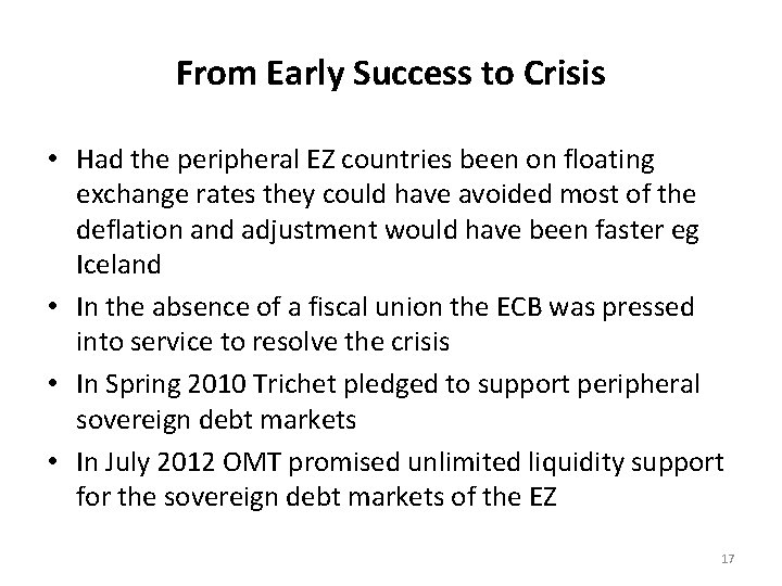 From Early Success to Crisis • Had the peripheral EZ countries been on floating