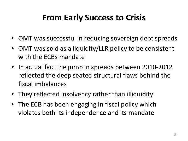 From Early Success to Crisis • OMT was successful in reducing sovereign debt spreads