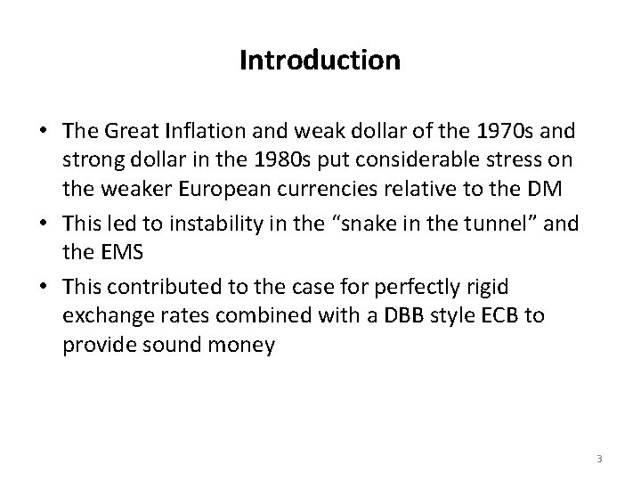 Introduction • The Great Inflation and weak dollar of the 1970 s and strong