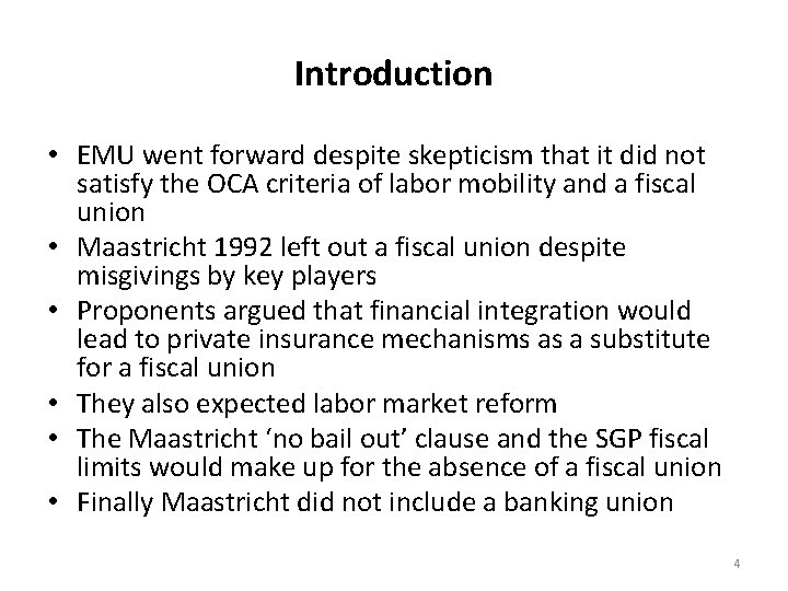 Introduction • EMU went forward despite skepticism that it did not satisfy the OCA