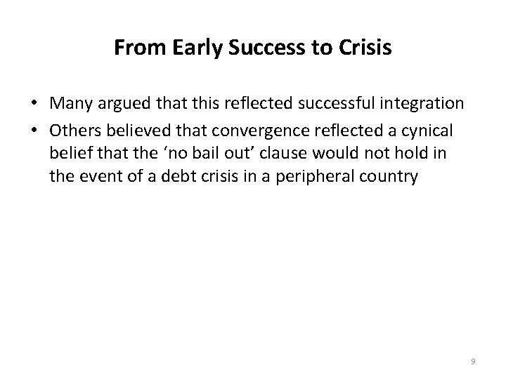 From Early Success to Crisis • Many argued that this reflected successful integration •