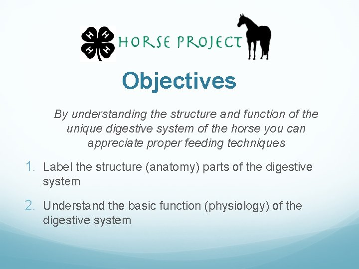 Objectives By understanding the structure and function of the unique digestive system of the
