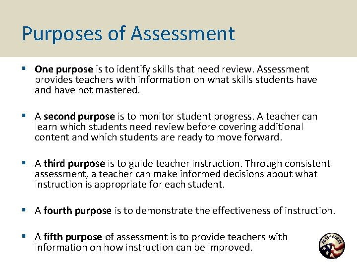 Purposes of Assessment § One purpose is to identify skills that need review. Assessment