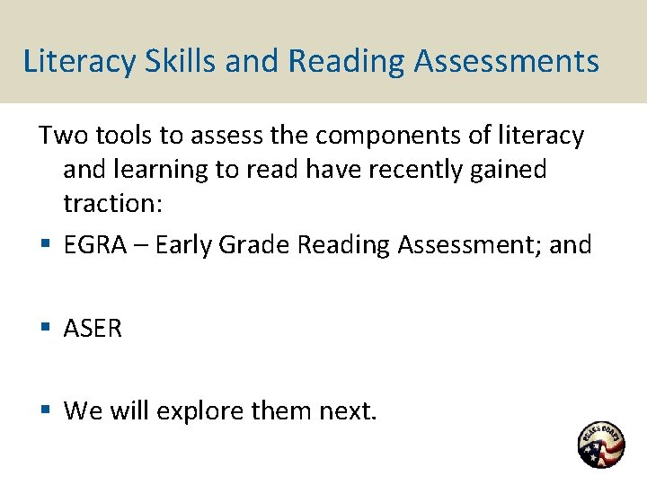 Literacy Skills and Reading Assessments Two tools to assess the components of literacy and