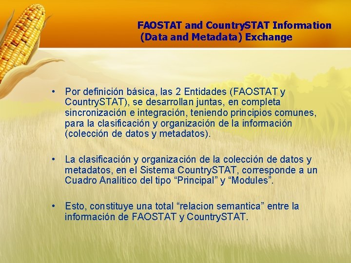 FAOSTAT and Country. STAT Information (Data and Metadata) Exchange • Por definición básica, las