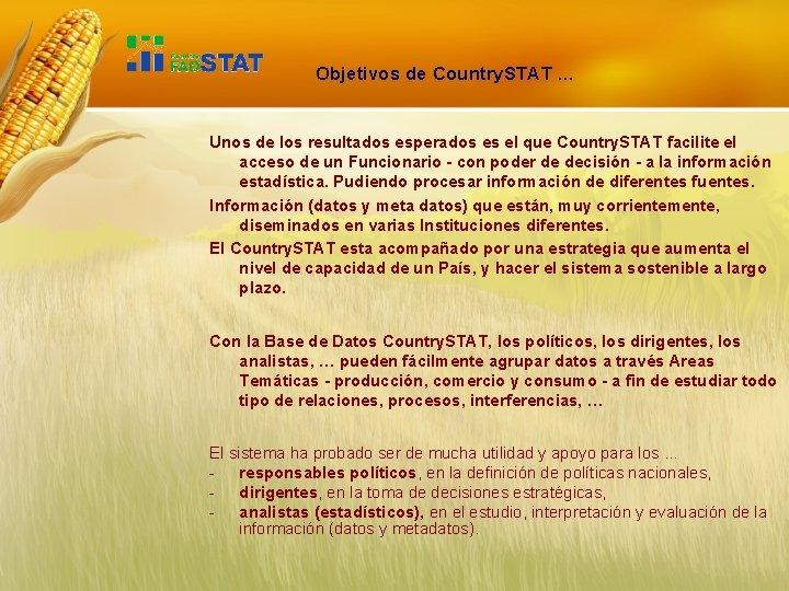 Objetivos de Country. STAT … Unos de los resultados esperados es el que Country.