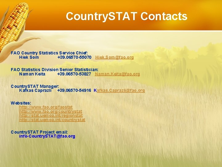 Country. STAT Contacts FAO Country Statistics Service Chief: Hiek Som +39. 06570 -55070 Hiek.