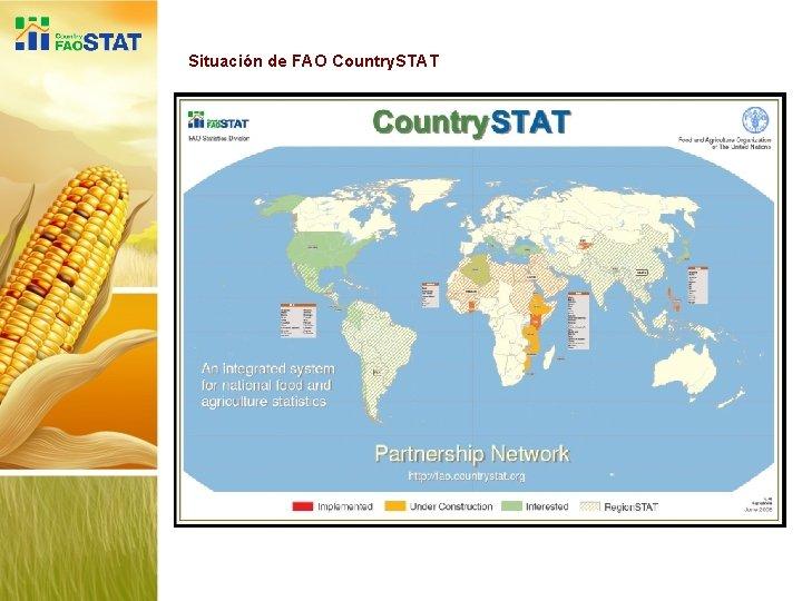 Situación de FAO Country. STAT