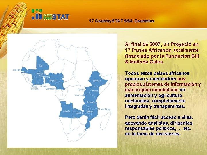 17 Country. STAT SSA Countries Al final de 2007, un Proyecto en 17 Países