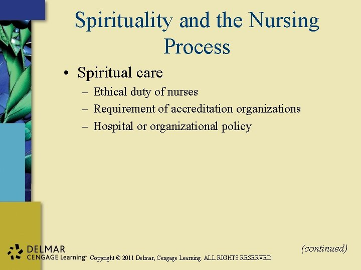 Spirituality and the Nursing Process • Spiritual care – Ethical duty of nurses –