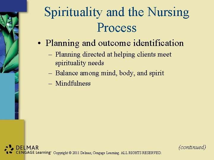Spirituality and the Nursing Process • Planning and outcome identification – Planning directed at