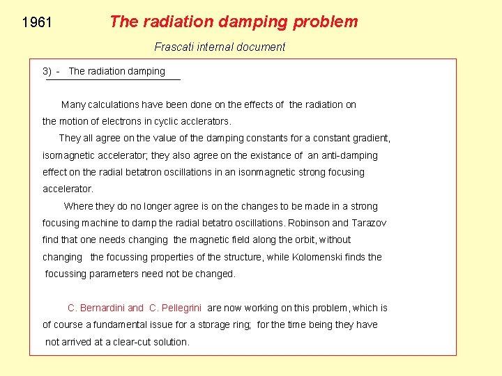 The radiation damping problem 1961 Frascati internal document 3) - The radiation damping Many