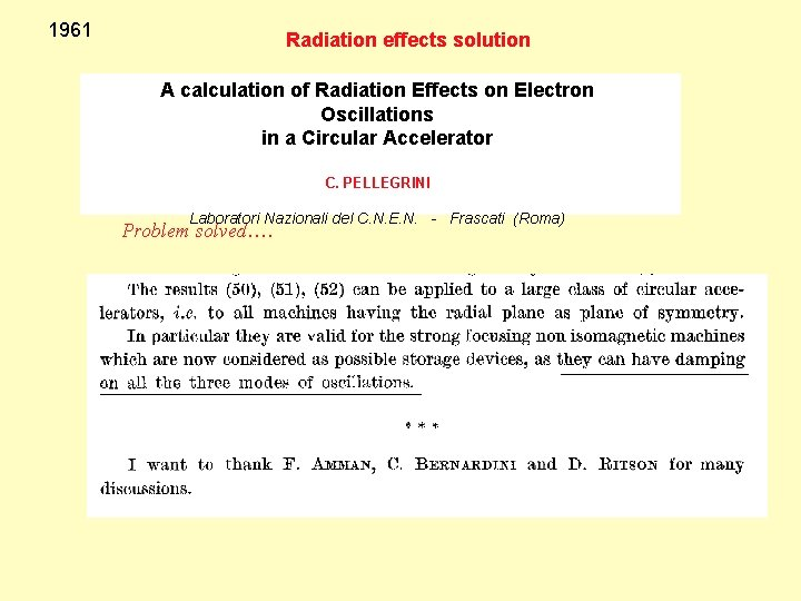 1961 Radiation effects solution A calculation of Radiation Effects on Electron Oscillations in a