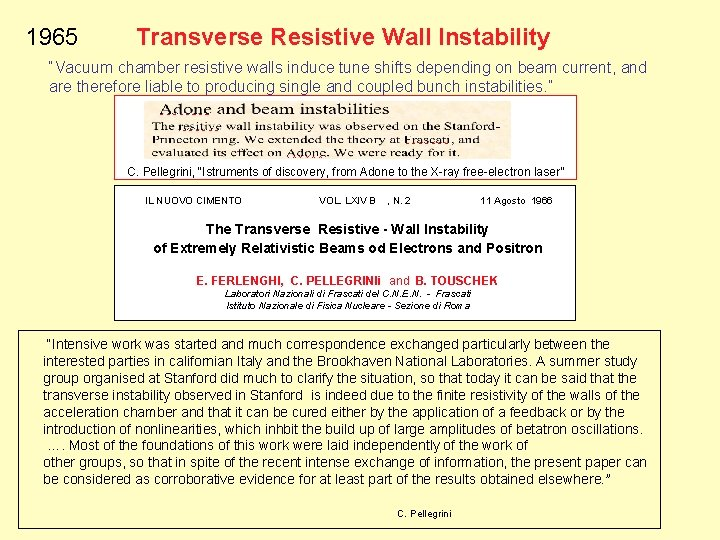 """1965 Transverse Resistive Wall Instability """"Vacuum chamber resistive walls induce tune shifts depending on"""