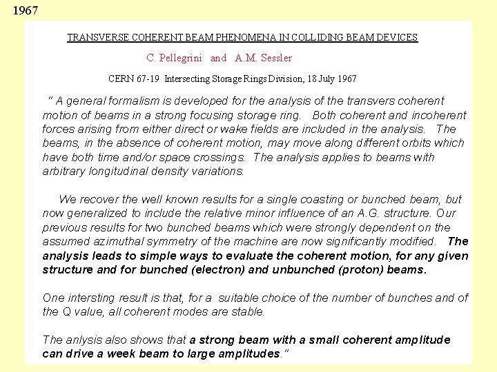 1967 Coherent beam phenomena TRANSVERSE COHERENT BEAM PHENOMENA IN COLLIDING BEAM DEVICES C. Pellegrini