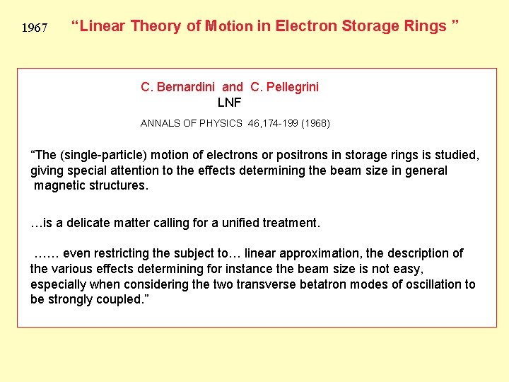 """1967 """"Linear Theory of Motion in Electron Storage Rings """" C. Bernardini and C."""