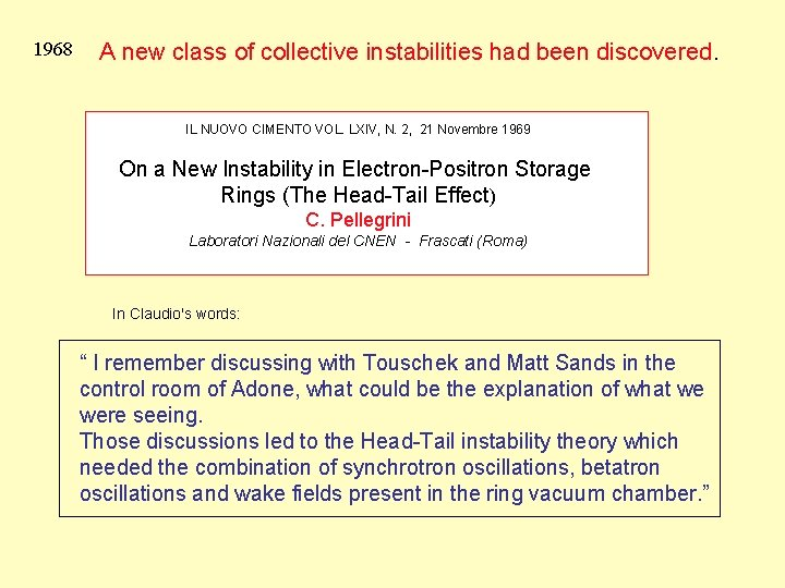 1968 Head-tail : new class of instabilities A 1968 new class of collective instabilities