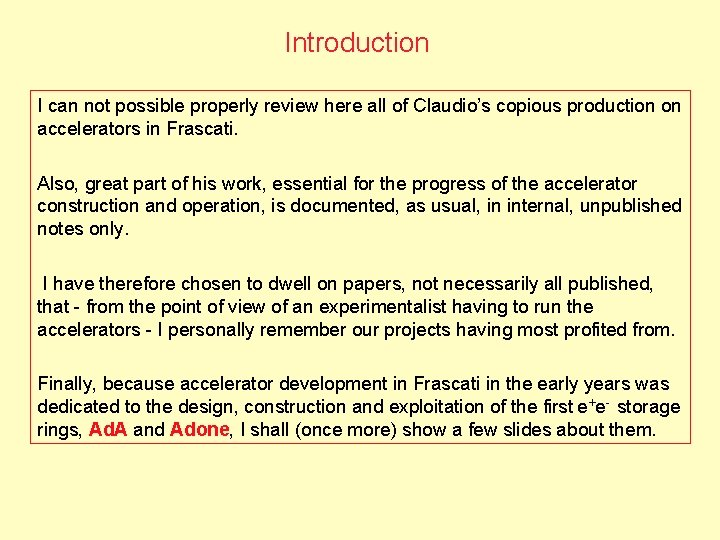 Introduction I can not possible properly review here all of Claudio's copious production on