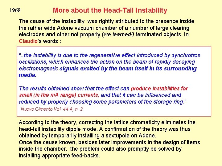 1968 More about the Head-Tail Instability The cause of the instability was rightly attributed