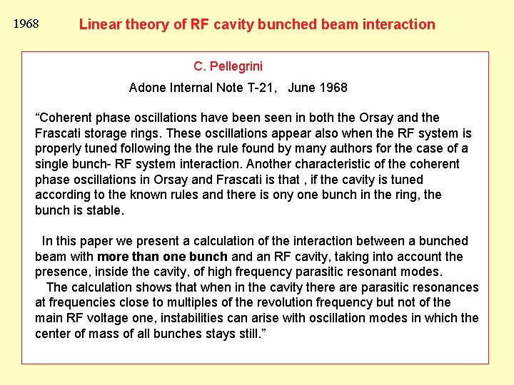 1968 Linear theory of RF cavity bunched beam interaction C. Pellegrini Adone Internal Note