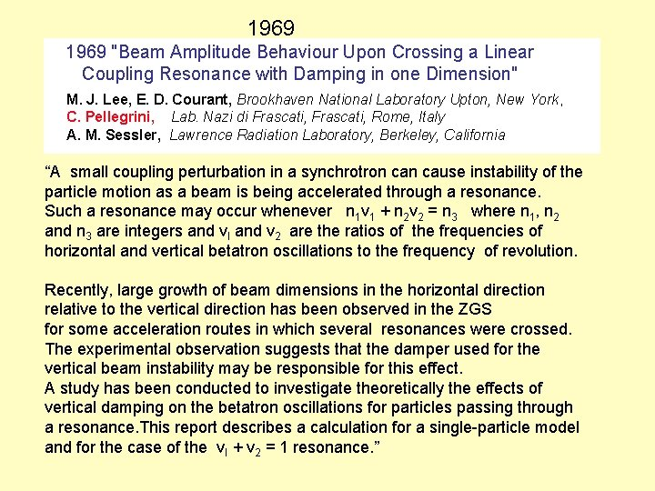 """1969 """"Beam Amplitude Behaviour Upon Crossing a Linear Coupling Resonance with Damping in one"""