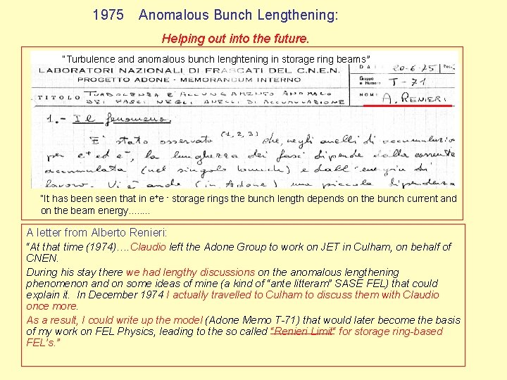 """1975 Anomalous Bunch Lengthening: Helping out into the future. """"Turbulence and anomalous bunch lenghtening"""