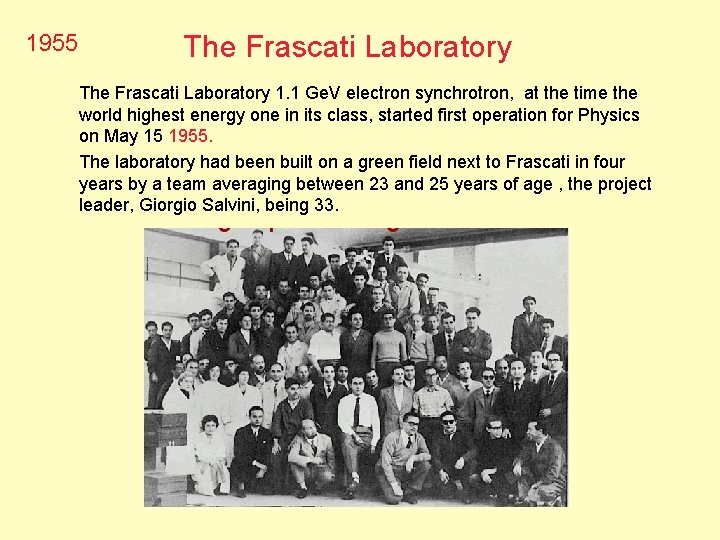 1955 The Frascati Laboratory 1. 1 Ge. V electron synchrotron, at the time the