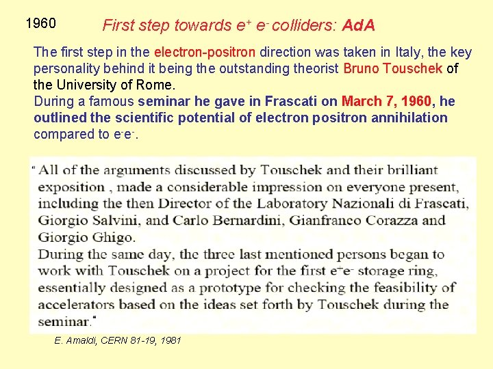1960 First step towards e+ e- colliders: Ad. A The first step in the