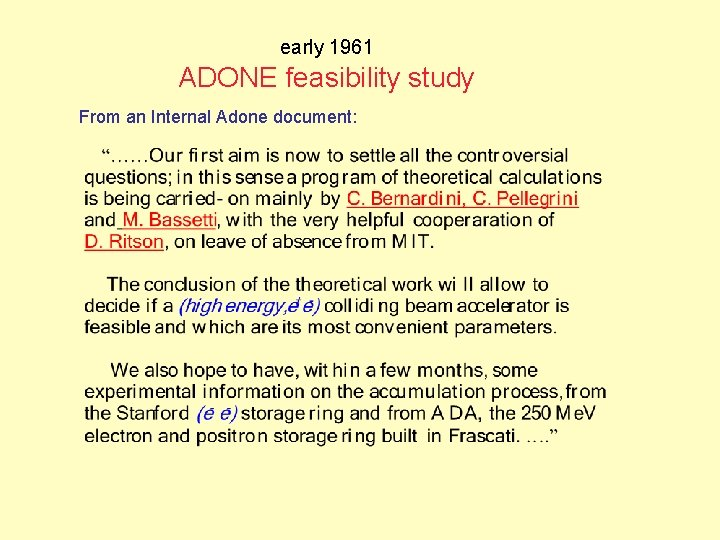 early 1961 ADONE feasibility study From an Internal Adone document: