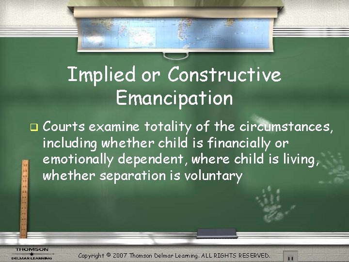 Implied or Constructive Emancipation q Courts examine totality of the circumstances, including whether child