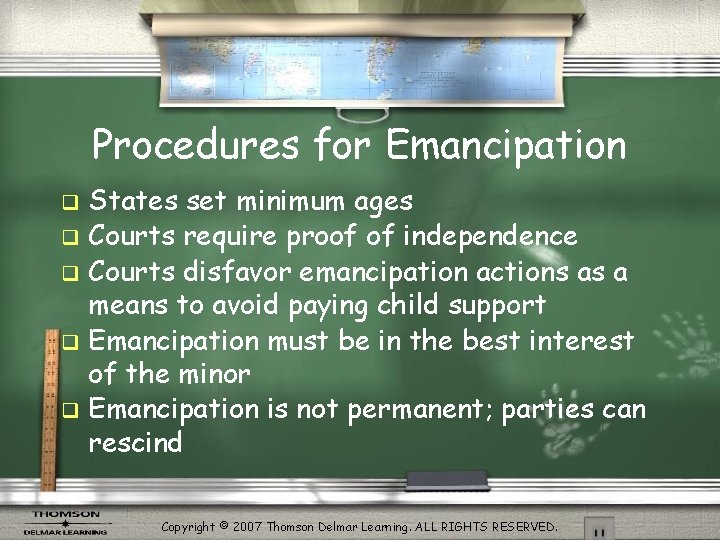 Procedures for Emancipation States set minimum ages q Courts require proof of independence q