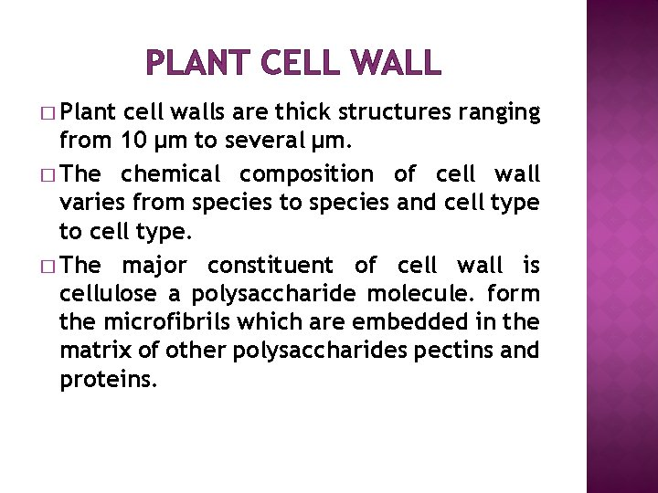 PLANT CELL WALL � Plant cell walls are thick structures ranging from 10 μm