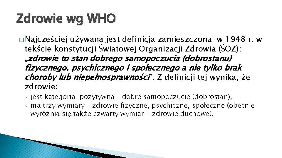 Zdrowie wg WHO � Najczęściej używaną jest definicja zamieszczona w 1948 r. w tekście