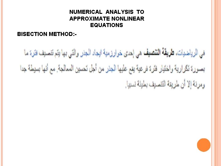 NUMERICAL ANALYSIS TO APPROXIMATE NONLINEAR EQUATIONS BISECTION METHOD: -