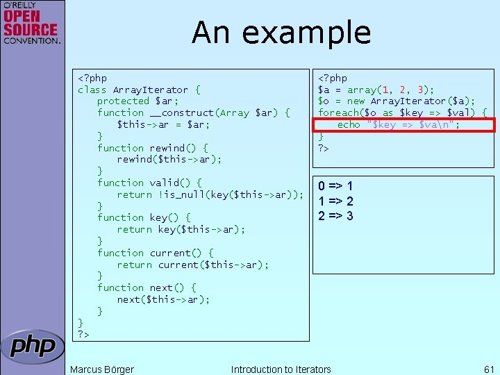 An example <? php class Array. Iterator { protected $ar; function __construct(Array $ar) {