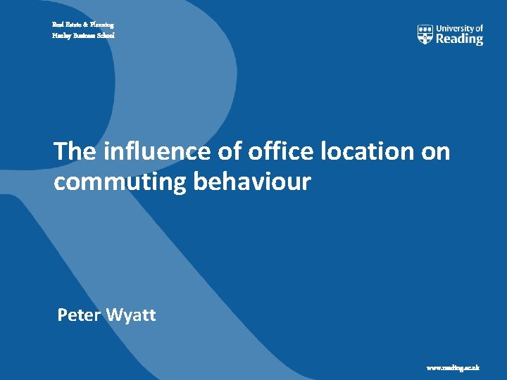 Real Estate & Planning Henley Business School The influence of office location on commuting