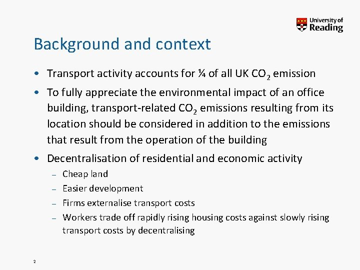 Background and context • Transport activity accounts for ¼ of all UK CO 2