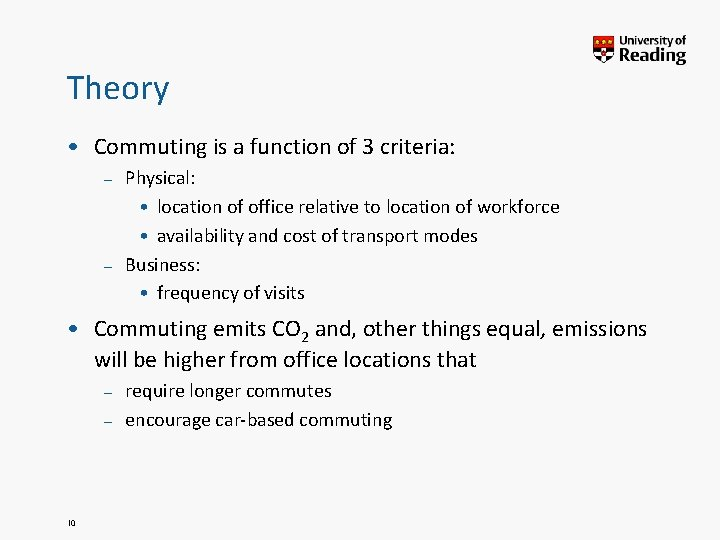 Theory • Commuting is a function of 3 criteria: – Physical: • location of