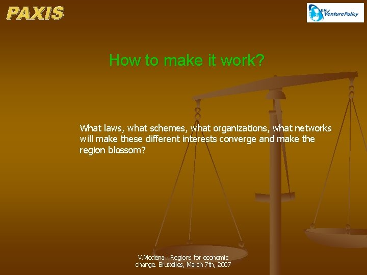 How to make it work? What laws, what schemes, what organizations, what networks will