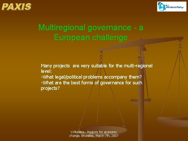 Multiregional governance - a European challenge Many projects are very suitable for the multi-regional