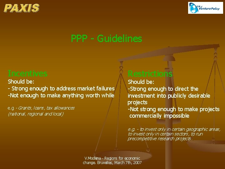 PPP - Guidelines Incentives Should be: - Strong enough to address market failures -Not