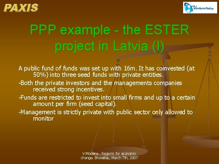 PPP example - the ESTER project in Latvia (I) A public fund of funds