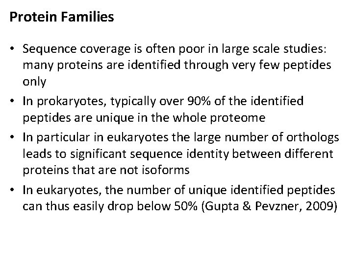 Protein Families • Sequence coverage is often poor in large scale studies: many proteins
